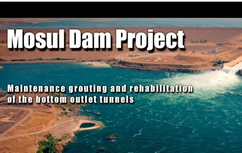 Mosul Dam Project _ Maintenance grouting and rehabilitation of the bottom outlet tunnels.   5 July 2018